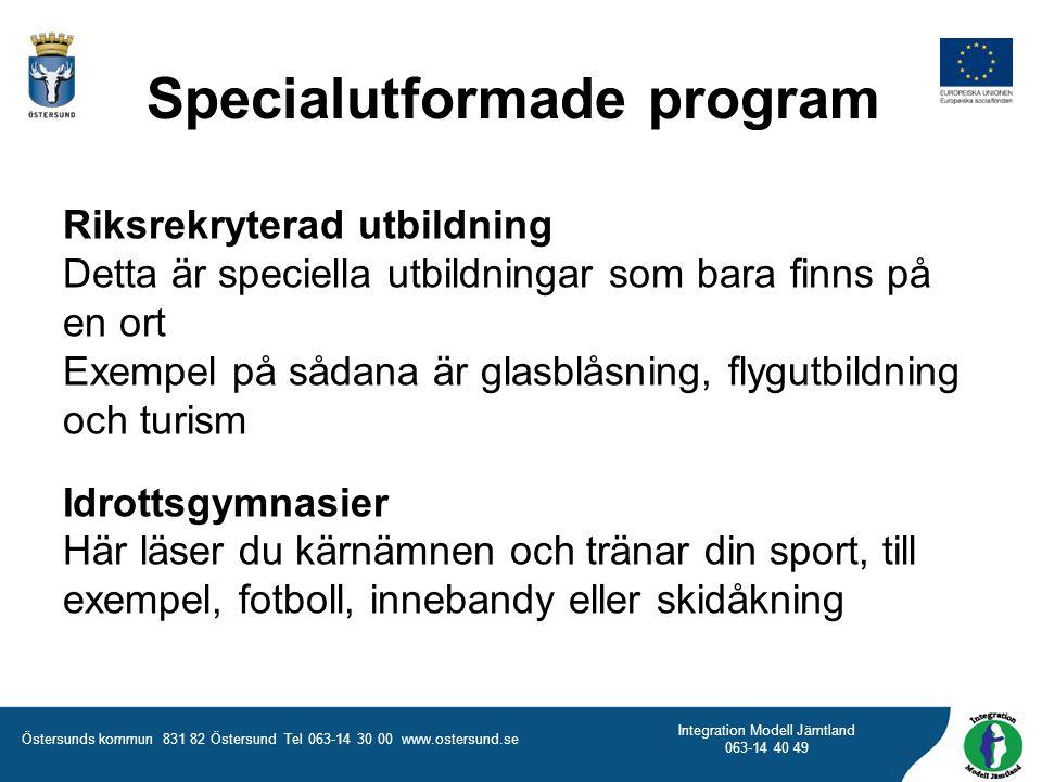 Östersunds kommun 831 82 Östersund Tel 063-14 30 00 www.ostersund.se Integration Modell Jämtland 063-14 40 49 Riksrekryterad utbildning Detta är speci