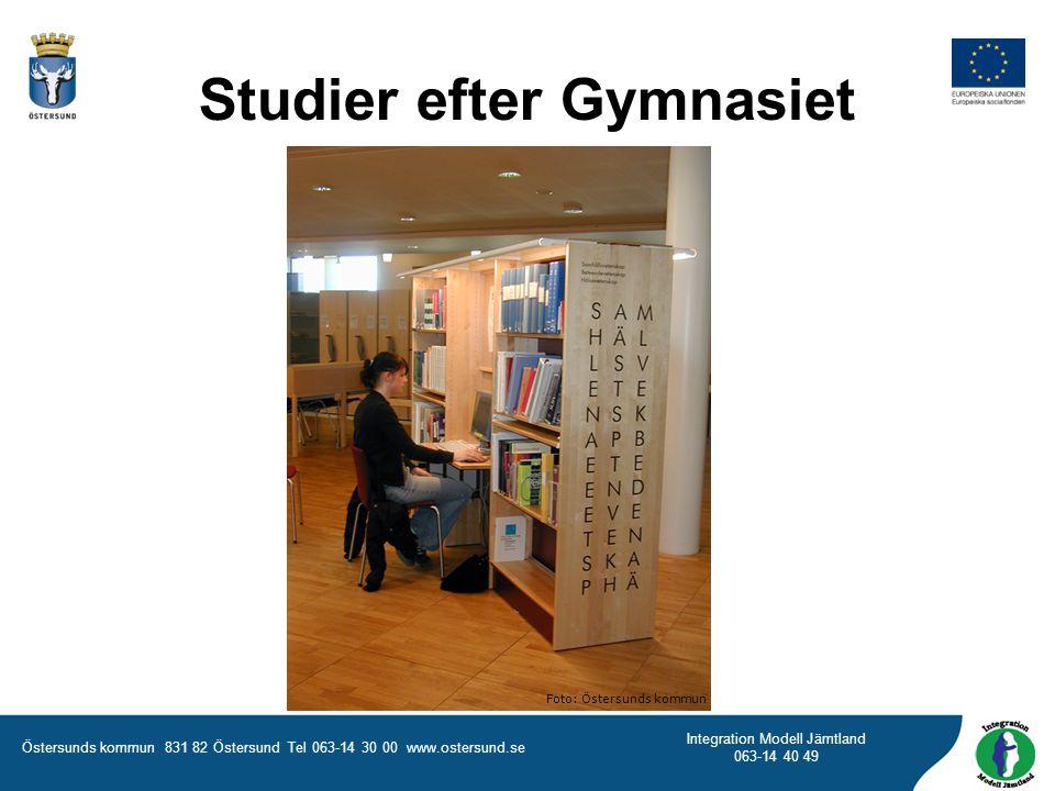 Östersunds kommun 831 82 Östersund Tel 063-14 30 00 www.ostersund.se Integration Modell Jämtland 063-14 40 49 Studier efter Gymnasiet Foto: Östersunds