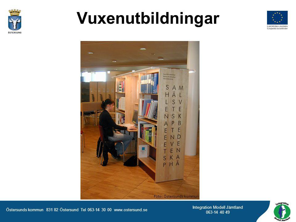 Östersunds kommun 831 82 Östersund Tel 063-14 30 00 www.ostersund.se Integration Modell Jämtland 063-14 40 49 Vuxenutbildningar Foto: Östersunds kommu