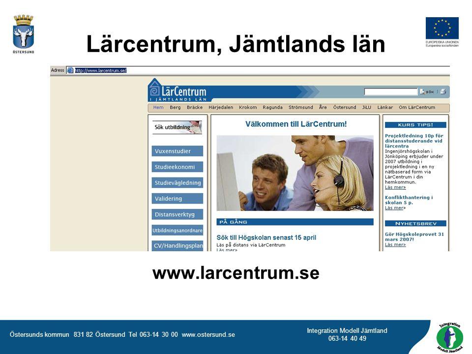 Östersunds kommun 831 82 Östersund Tel 063-14 30 00 www.ostersund.se Integration Modell Jämtland 063-14 40 49 www.larcentrum.se Lärcentrum, Jämtlands