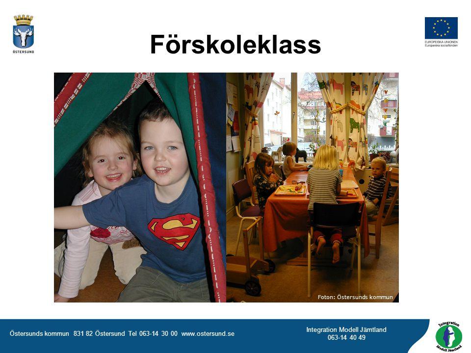 Östersunds kommun 831 82 Östersund Tel 063-14 30 00 www.ostersund.se Integration Modell Jämtland 063-14 40 49 Från det år barnet fyller sex, har det rätt att börja i så kallad förskoleklass I förskolan får barnen möjlighet att förbereda sig för grundskolan Förskoleklass