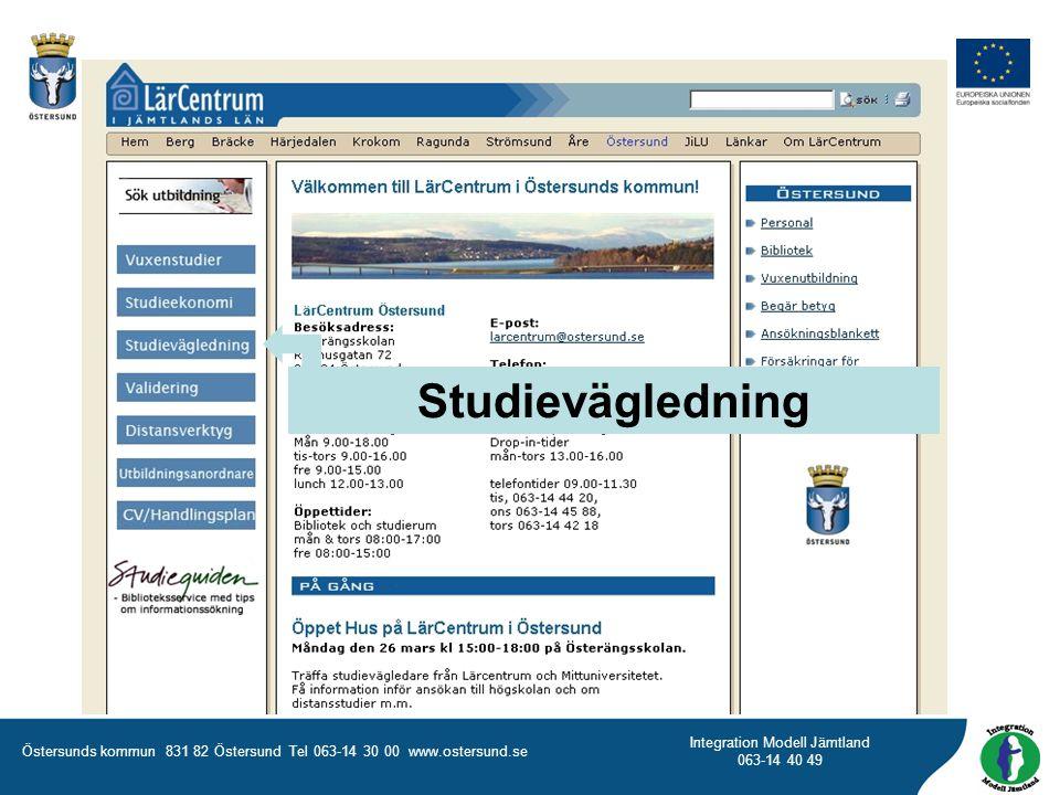 Östersunds kommun 831 82 Östersund Tel 063-14 30 00 www.ostersund.se Integration Modell Jämtland 063-14 40 49 Studievägledning