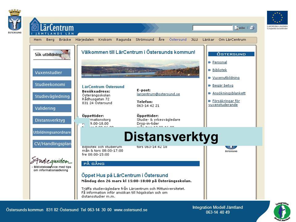 Östersunds kommun 831 82 Östersund Tel 063-14 30 00 www.ostersund.se Integration Modell Jämtland 063-14 40 49 Distansverktyg
