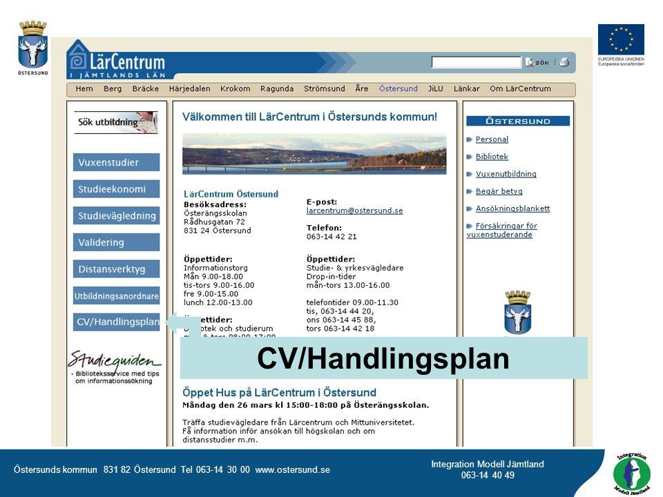 Östersunds kommun 831 82 Östersund Tel 063-14 30 00 www.ostersund.se Integration Modell Jämtland 063-14 40 49 CV/Handlingsplan