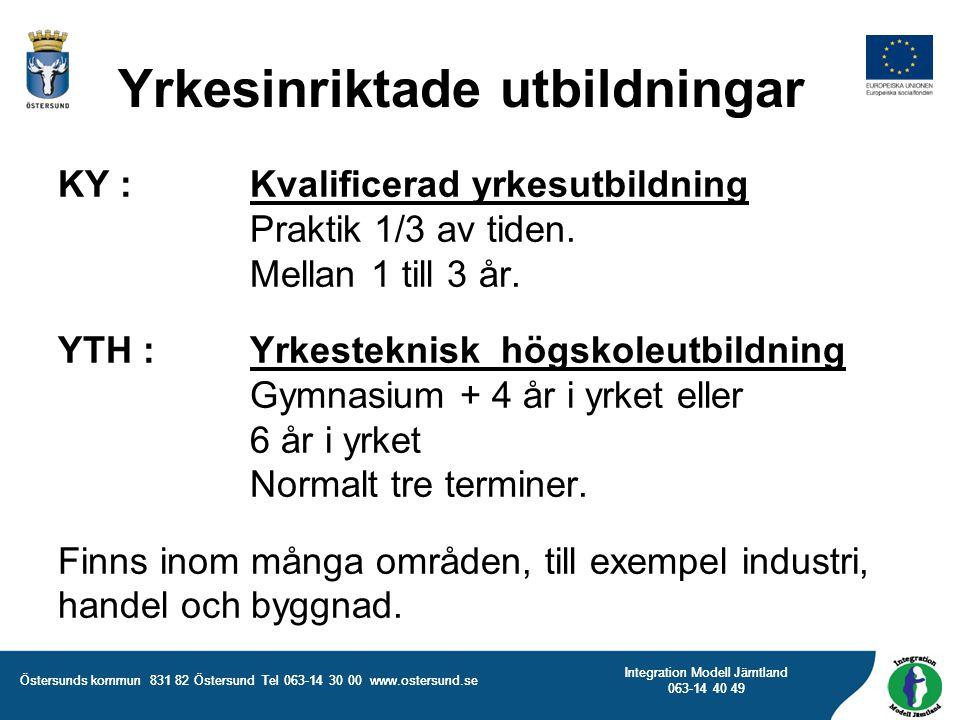 Östersunds kommun 831 82 Östersund Tel 063-14 30 00 www.ostersund.se Integration Modell Jämtland 063-14 40 49 KY : Kvalificerad yrkesutbildning Prakti