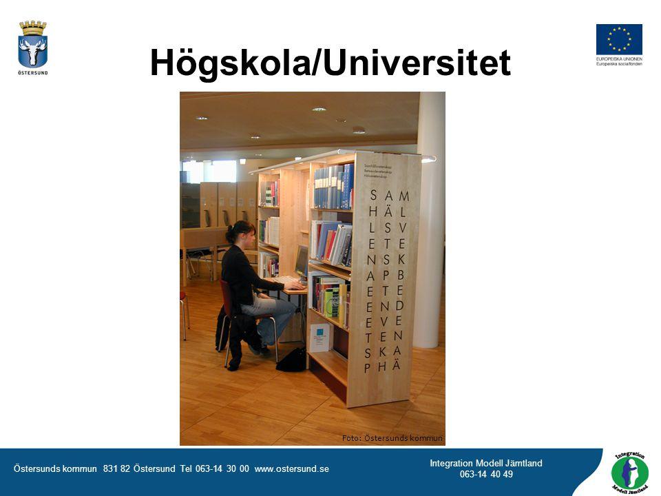 Östersunds kommun 831 82 Östersund Tel 063-14 30 00 www.ostersund.se Integration Modell Jämtland 063-14 40 49 Högskola/Universitet Foto: Östersunds ko