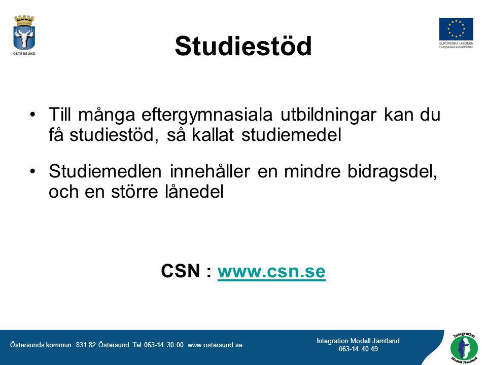 Östersunds kommun 831 82 Östersund Tel 063-14 30 00 www.ostersund.se Integration Modell Jämtland 063-14 40 49 Till många eftergymnasiala utbildningar