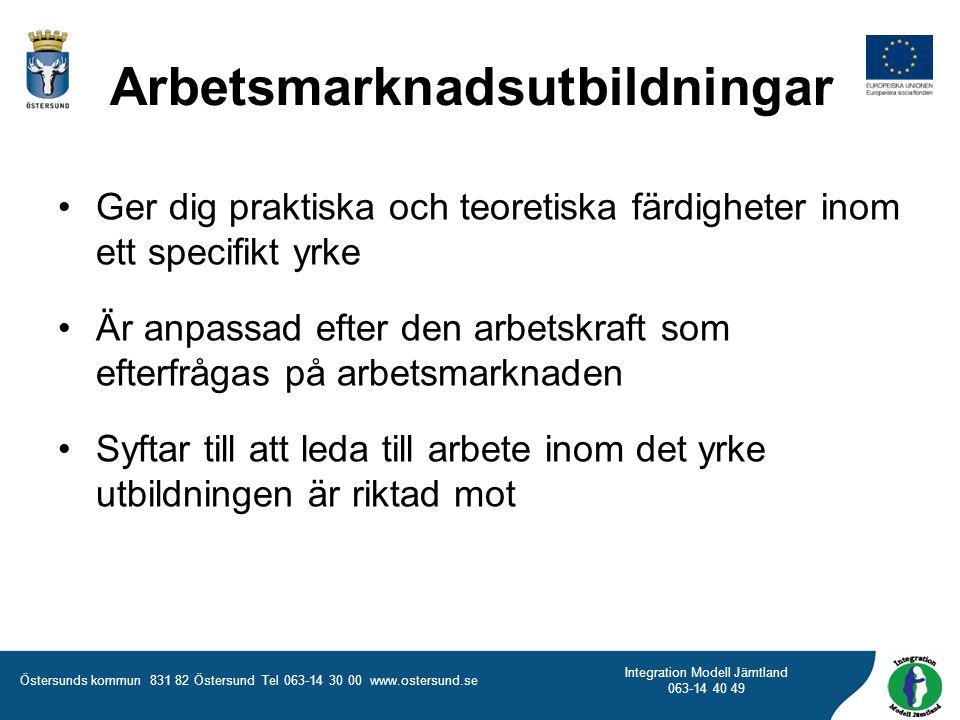 Östersunds kommun 831 82 Östersund Tel 063-14 30 00 www.ostersund.se Integration Modell Jämtland 063-14 40 49 Ger dig praktiska och teoretiska färdigh