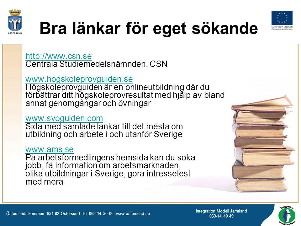 Östersunds kommun 831 82 Östersund Tel 063-14 30 00 www.ostersund.se Integration Modell Jämtland 063-14 40 49 Bra länkar för eget sökande http://www.c