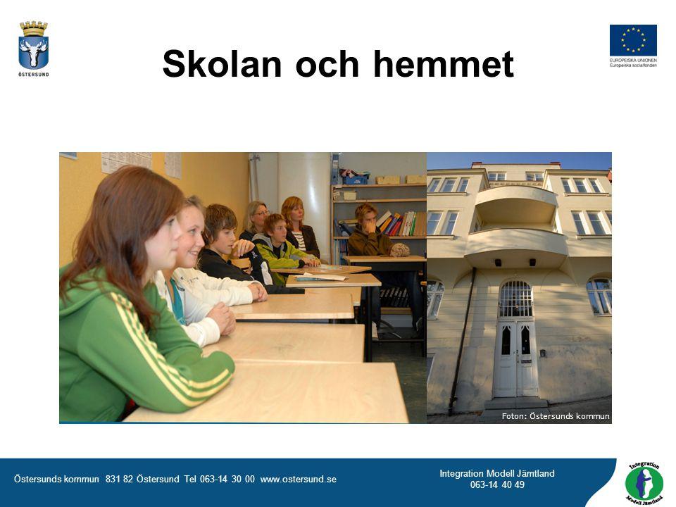 Östersunds kommun 831 82 Östersund Tel 063-14 30 00 www.ostersund.se Integration Modell Jämtland 063-14 40 49 Skolan och hemmet Foton: Östersunds komm