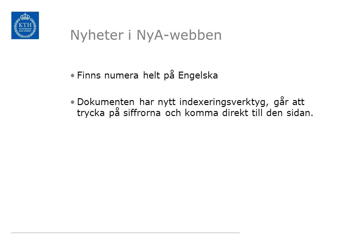 Nyheter i NyA-webben Finns numera helt på Engelska Dokumenten har nytt indexeringsverktyg, går att trycka på siffrorna och komma direkt till den sidan.