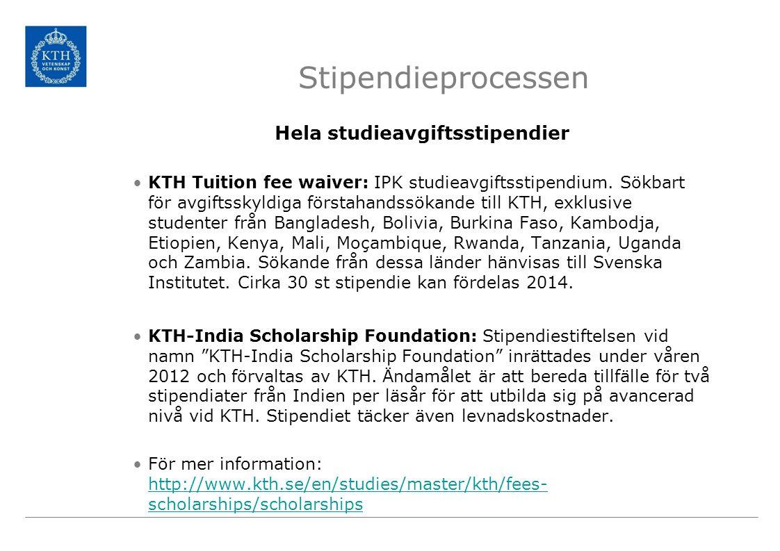 Stipendieprocessen Hela studieavgiftsstipendier KTH Tuition fee waiver: IPK studieavgiftsstipendium.