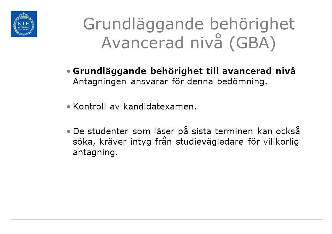Grundläggande behörighet Avancerad nivå (GBA) Grundläggande behörighet till avancerad nivå Antagningen ansvarar för denna bedömning.