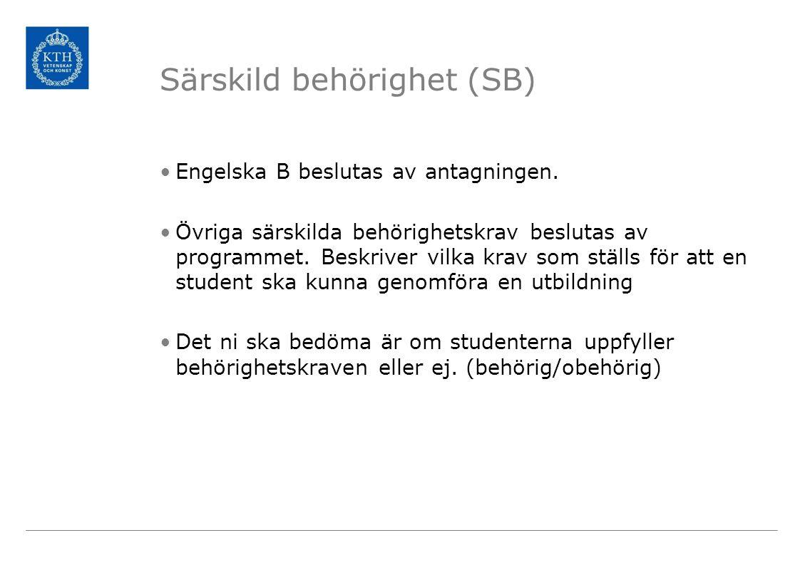 Särskild behörighet (SB) Engelska B beslutas av antagningen.