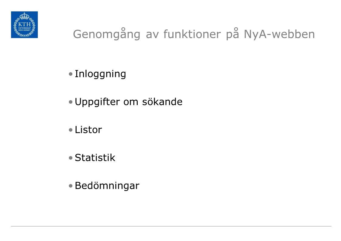 Genomgång av funktioner på NyA-webben Inloggning Uppgifter om sökande Listor Statistik Bedömningar