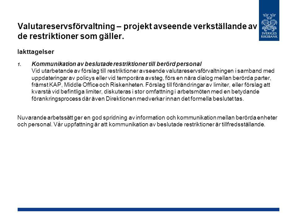 Valutareservsförvaltning – projekt avseende verkställande av de restriktioner som gäller.