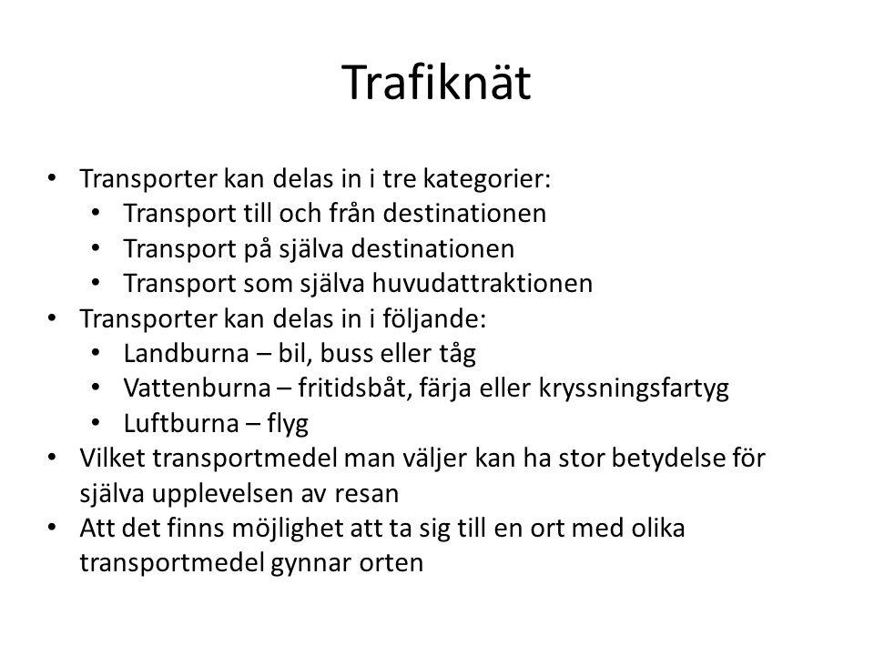 Trafiknät Transporter kan delas in i tre kategorier: Transport till och från destinationen Transport på själva destinationen Transport som själva huvu