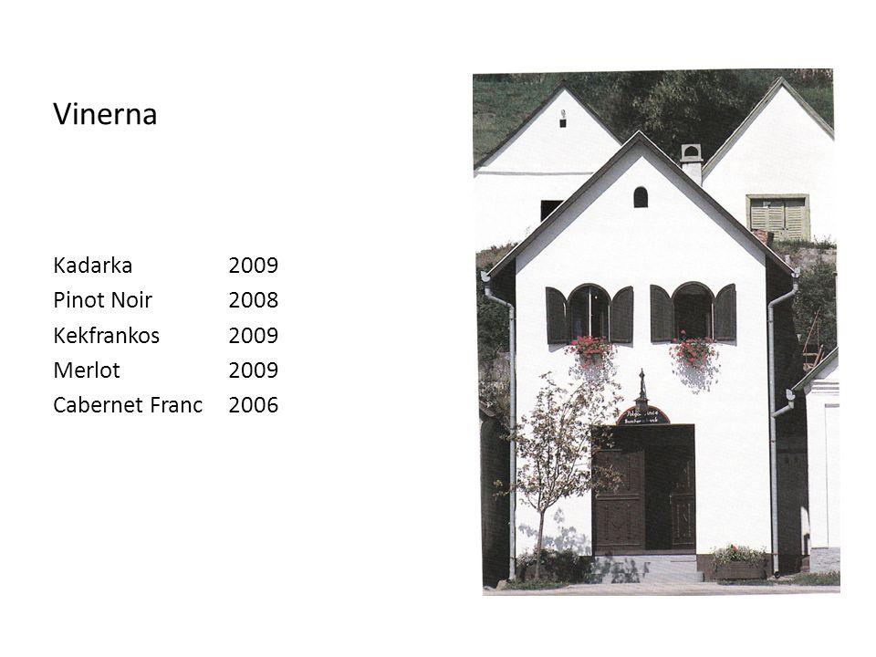 Vinerna Kadarka 2009 Pinot Noir2008 Kekfrankos2009 Merlot2009 Cabernet Franc2006