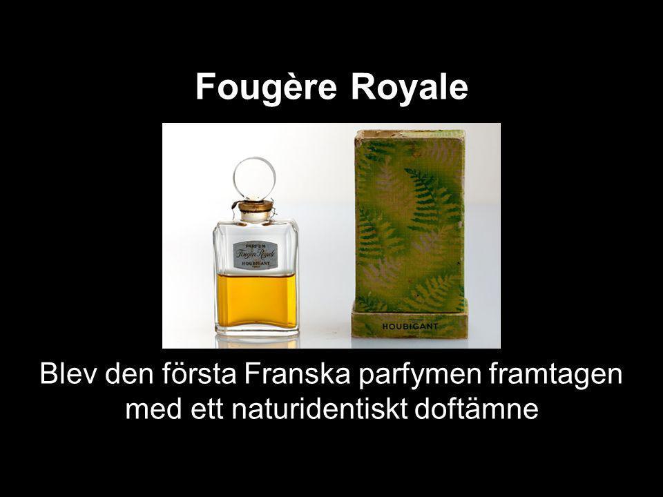 Fougère Royale Blev den första Franska parfymen framtagen med ett naturidentiskt doftämne