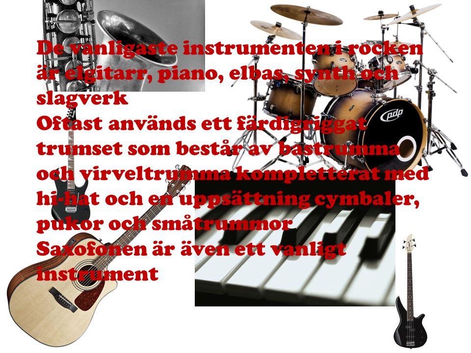 De vanligaste instrumenten i rocken är elgitarr, piano, elbas, synth och slagverk Oftast används ett färdigriggat trumset som består av bastrumma och