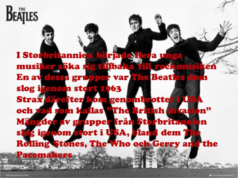 I Storbritannien började flera unga musiker söka sig tillbaka till rockmusiken En av dessa grupper var The Beatles dom slog igenom stort 1963 Strax dä