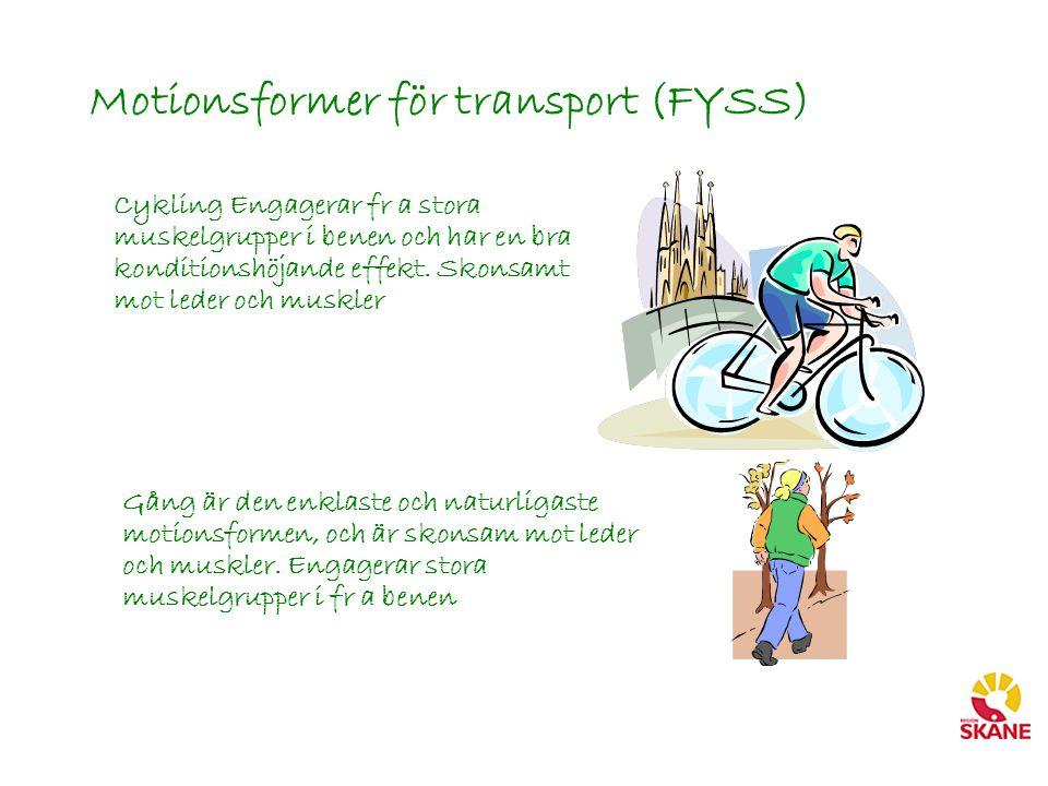 Motionsformer för transport (FYSS) Cykling Engagerar fr a stora muskelgrupper i benen och har en bra konditionshöjande effekt. Skonsamt mot leder och