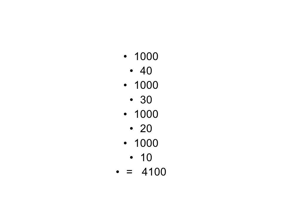 1000 40 1000 30 1000 20 1000 10 = 4100
