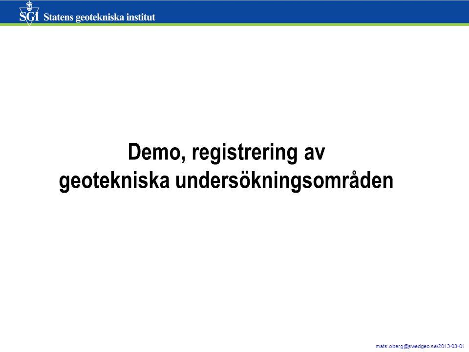 10 mats.oberg@swedgeo.se/2013-03-01 Demo, registrering av geotekniska undersökningsområden