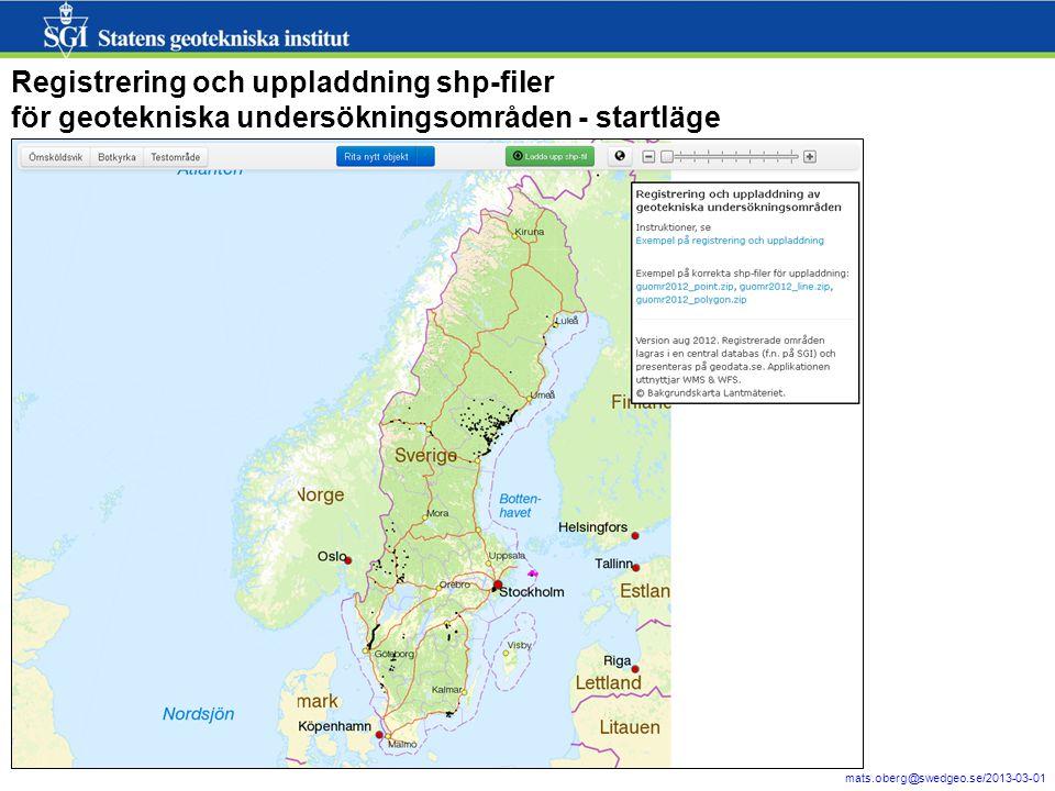 11 mats.oberg@swedgeo.se/2013-03-01 Registrering och uppladdning shp-filer för geotekniska undersökningsområden - startläge