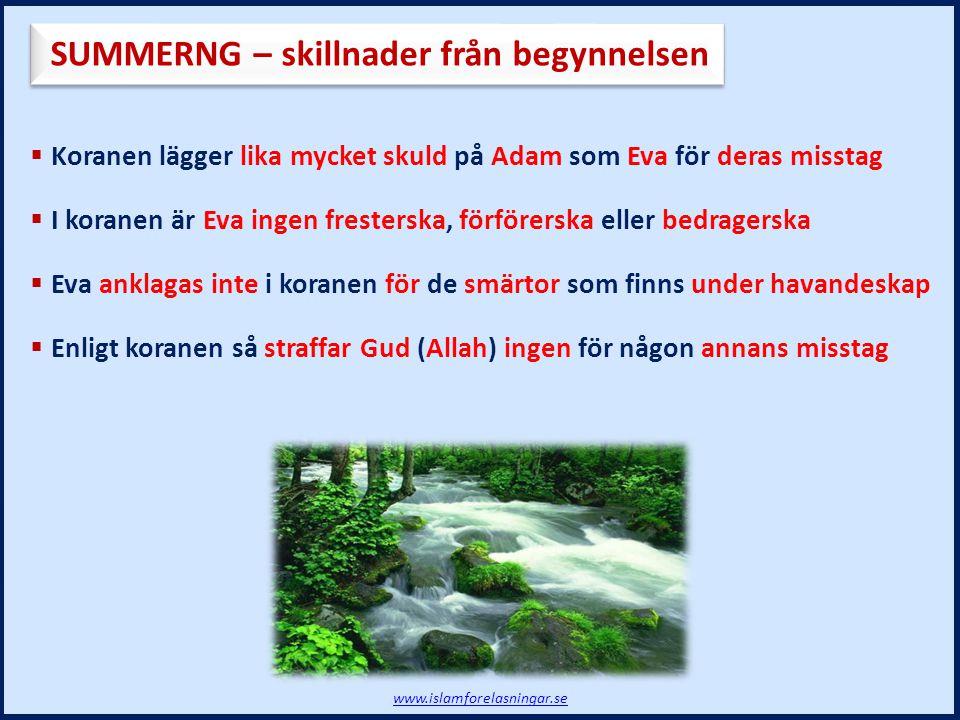  Koranen lägger lika mycket skuld på Adam som Eva för deras misstag  I koranen är Eva ingen fresterska, förförerska eller bedragerska  Eva anklagas