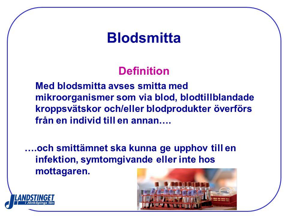 Blodsmitta Definition Med blodsmitta avses smitta med mikroorganismer som via blod, blodtillblandade kroppsvätskor och/eller blodprodukter överförs fr
