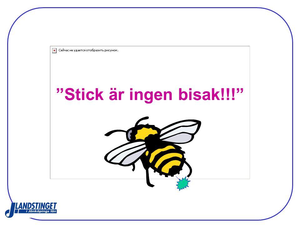 """""""Stick är ingen bisak!!!"""""""
