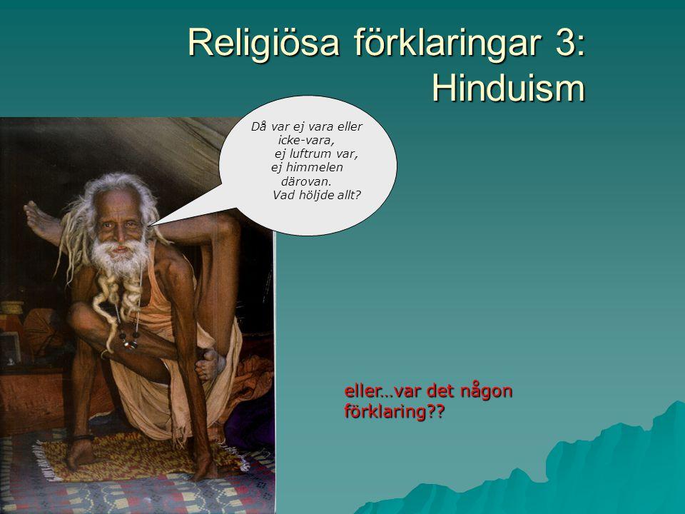 Religiösa förklaringar 2: Kristendomen I begynnelsen skapade Gud himmel och jord… den fjärde dagen sade Gud: »Frambringe vattnet ett vimmel av levande