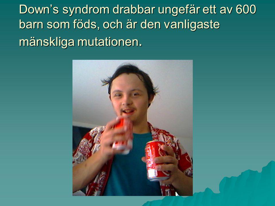 Ibland blir det extra DNA i kopian Om en människa får en extra kromosom nummer 21 uppstår t.ex. något som heter Down's syndrom, eller mongolism. I bil