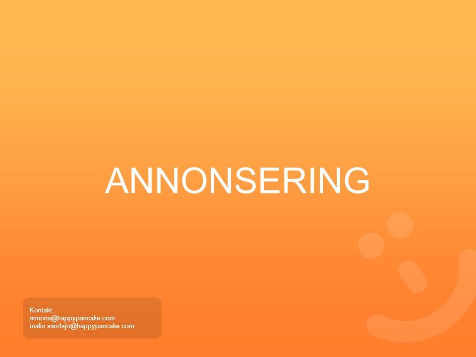 ANNONSERING Kontakt; annons@happypancake.com malin.sandsjo@happypancake.com