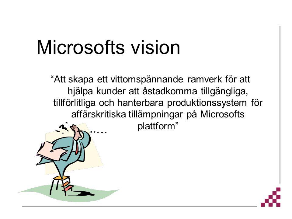 """Microsofts vision """"Att skapa ett vittomspännande ramverk för att hjälpa kunder att åstadkomma tillgängliga, tillförlitliga och hanterbara produktionss"""