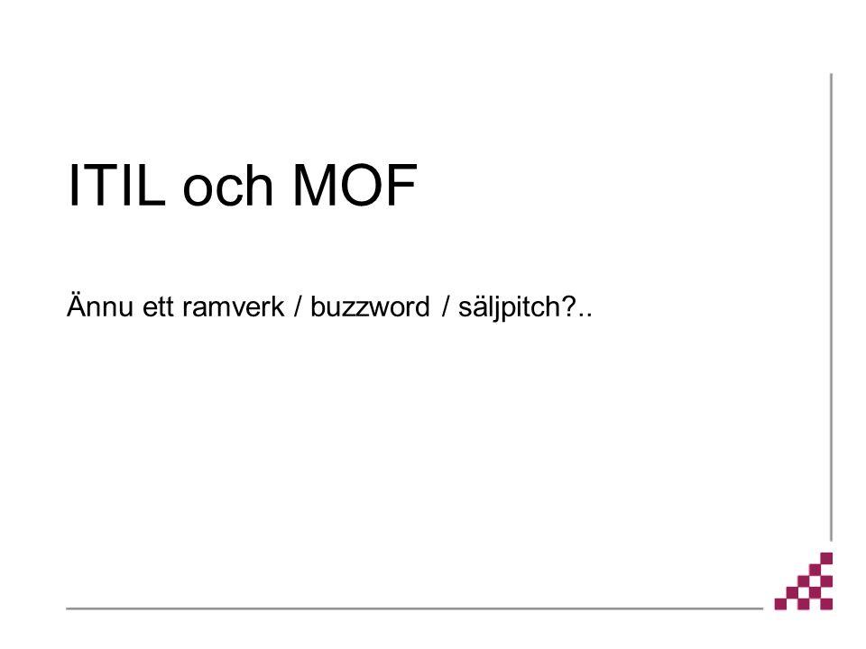 ITIL och MOF Ännu ett ramverk / buzzword / säljpitch?..