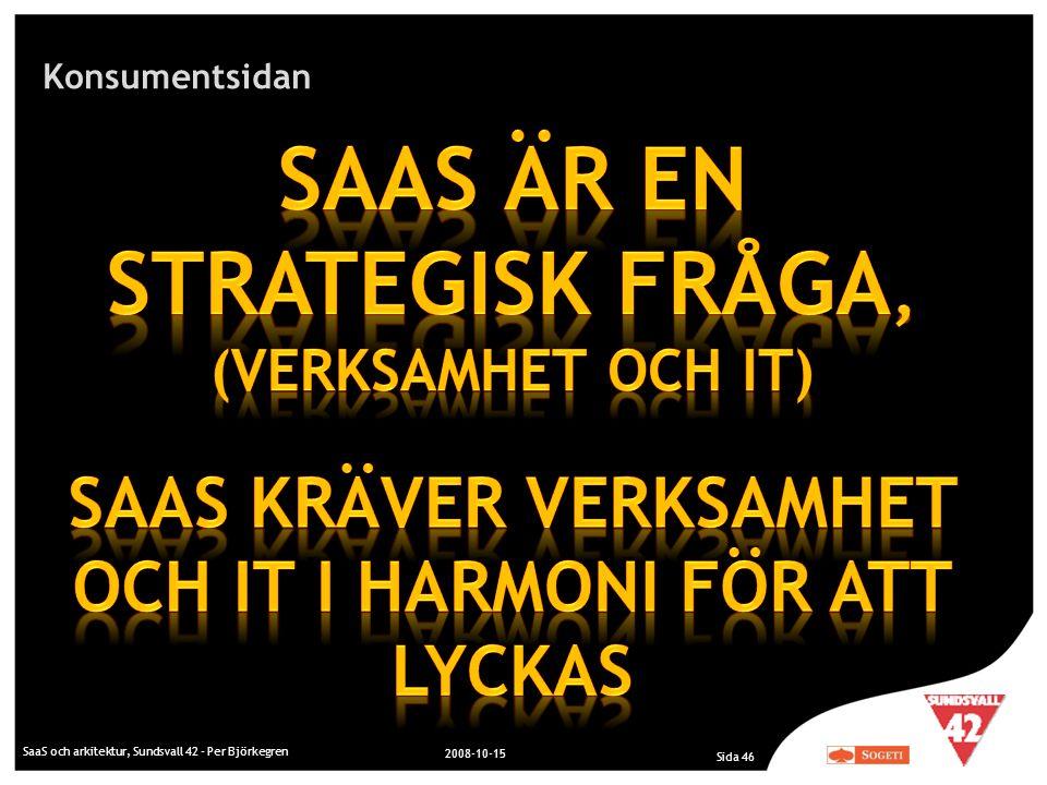 Konsumentsidan SaaS och arkitektur, Sundsvall 42 - Per Björkegren 2008-10-15 Sida 46