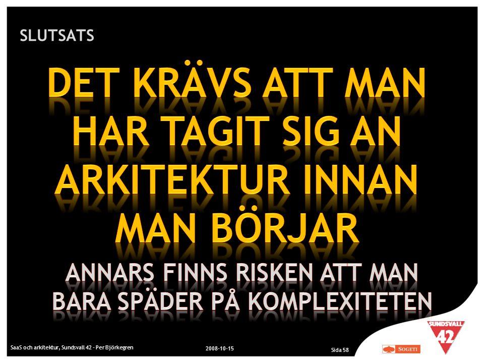 SLUTSATS SaaS och arkitektur, Sundsvall 42 - Per Björkegren 2008-10-15 Sida 58