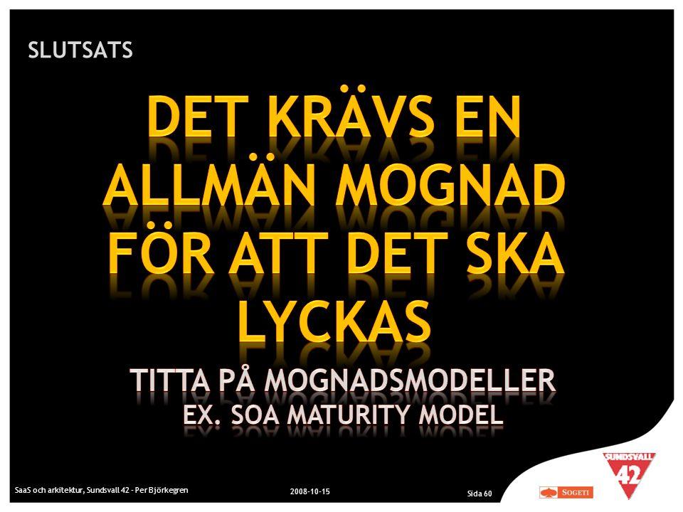 SLUTSATS SaaS och arkitektur, Sundsvall 42 - Per Björkegren 2008-10-15 Sida 60