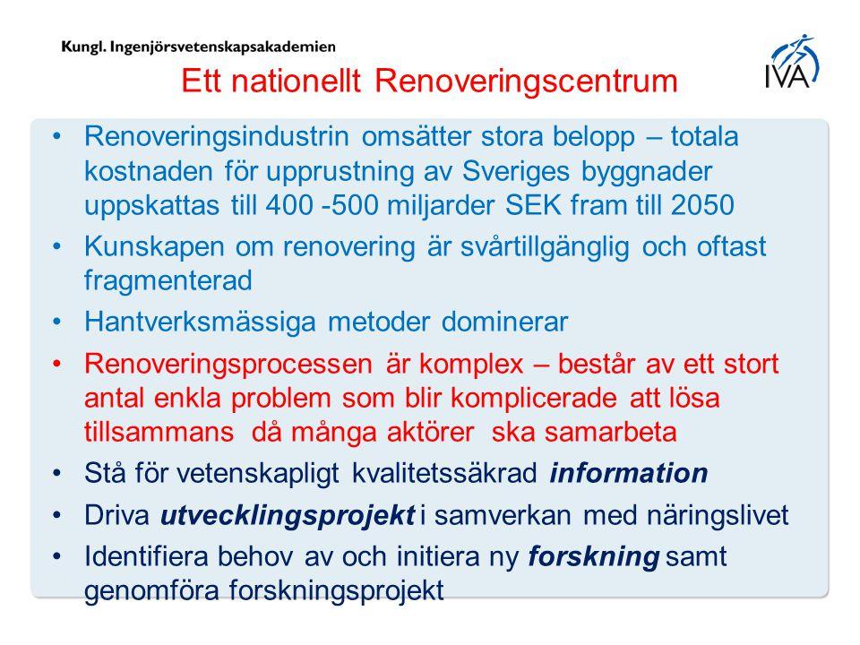 Ett nationellt Renoveringscentrum Renoveringsindustrin omsätter stora belopp – totala kostnaden för upprustning av Sveriges byggnader uppskattas till
