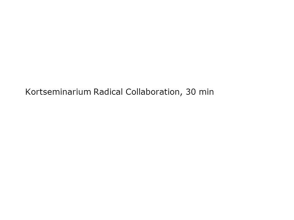 Kortseminarium Radical Collaboration, 30 min
