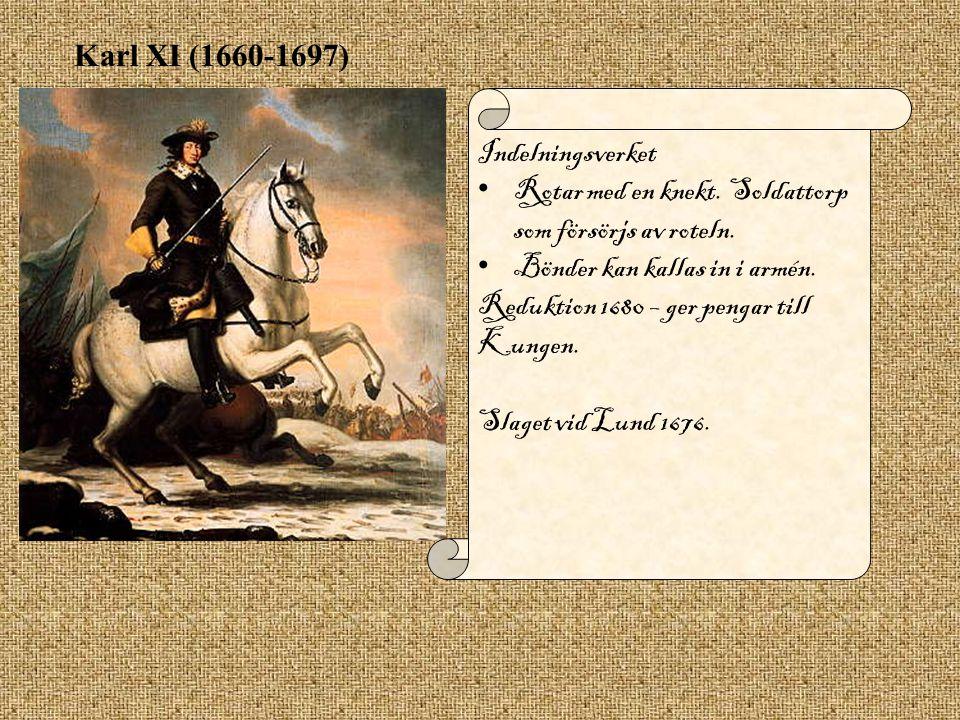 Karl XI (1660-1697) Indelningsverket Rotar med en knekt.