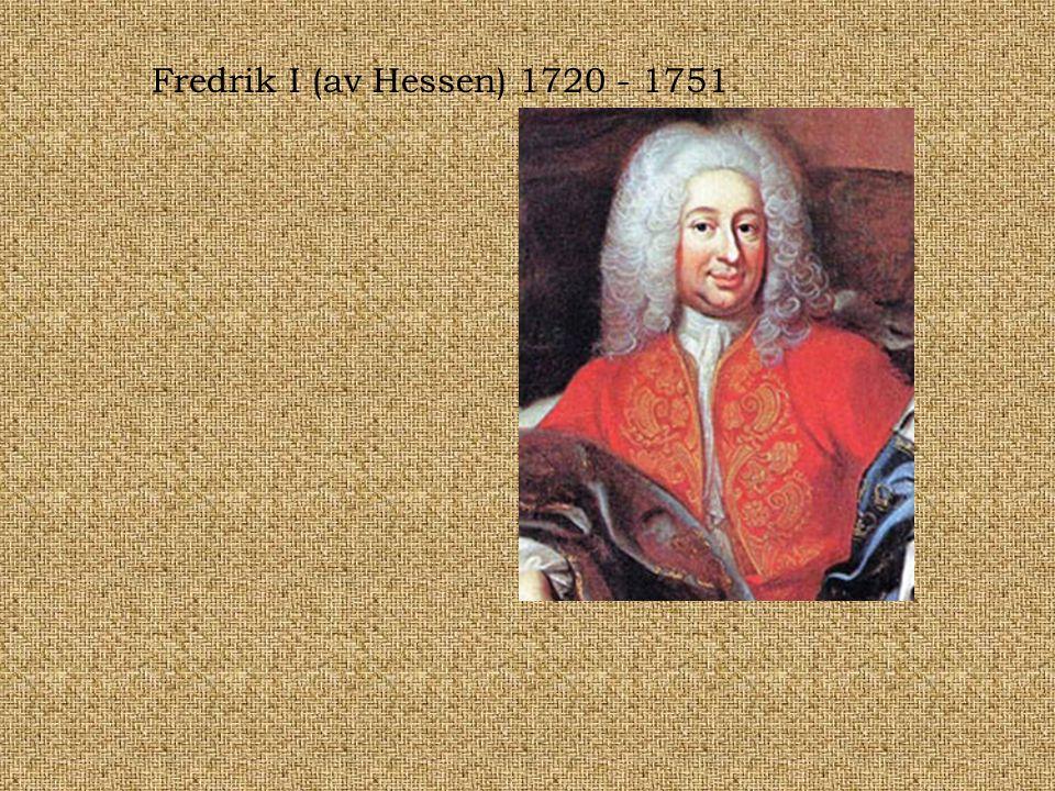 Fredrik I (av Hessen) 1720 - 1751