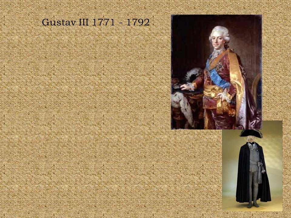 Gustav III 1771 - 1792