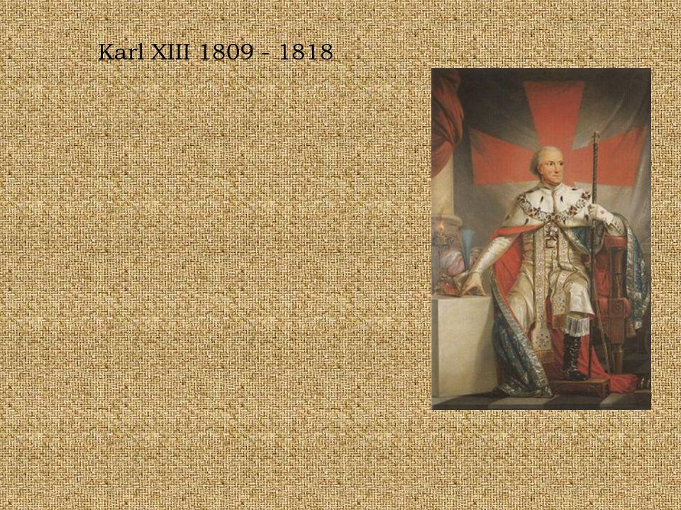 Karl XIII 1809 - 1818