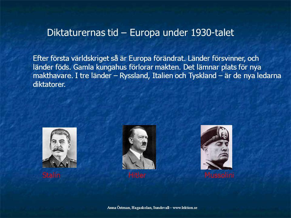 Diktaturernas tid – Europa under 1930-talet Efter första världskriget så är Europa förändrat. Länder försvinner, och länder föds. Gamla kungahus förlo