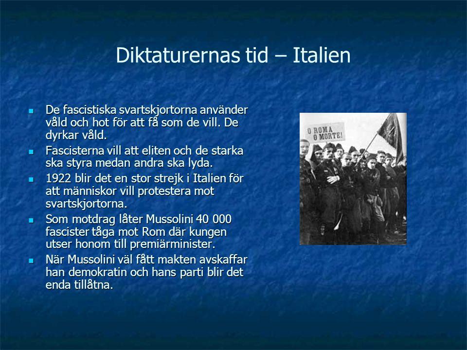 Diktaturernas tid – Italien De fascistiska svartskjortorna använder våld och hot för att få som de vill. De dyrkar våld. De fascistiska svartskjortorn