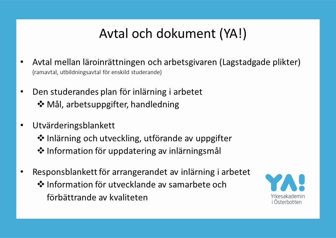 Avtal och dokument (YA!) Avtal mellan läroinrättningen och arbetsgivaren (Lagstadgade plikter) (ramavtal, utbildningsavtal för enskild studerande) Den