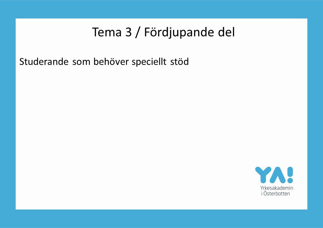 Tema 3 / Fördjupande del Studerande som behöver speciellt stöd